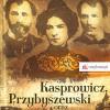 Kasprowicz, Przybyszewski i Ona