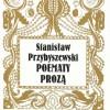 Stanisław Przybyszewski: Poematy prozą