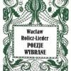 Wacław Rolicz-Lieder: Poezje wybrane