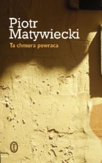 Piotr Matywiecki Ta Chmura Powraca