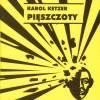 """""""Pięszczoty"""" Karola Ketzera"""