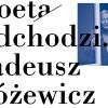 Poeta odchodzi. Tadeusz Różewicz