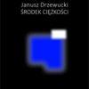 Środek ciężkości Janusza Drzewuckiego