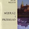 Wiersz i przekład według Jacka Balucha