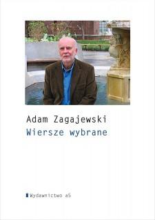 Wiersze Wybrane Adama Zagajewskiego
